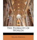 The Plurality of Worlds - William Whewell