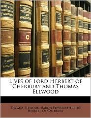 Lives of Lord Herbert of Cherbury and Thomas Ellwood - Thomas Ellwood, Created by Baron Edward Herbert Herbert of Cherbury