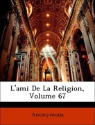 Anonymous: L´ami De La Religion, Volume 67