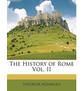 The History of Rome Vol. II - Theodore Mommsen