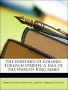 Browne, Hablot Knight;Le Fanu, Joseph Sheridan: The Fortunes of Colonel Torlogh O´brien: A Tale of the Wars of King James
