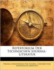 Repertorium Der Technischen Journal-Literatur - Created by Gewerb Prussia Ministerium Fr Handel