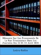Ledru-Rollin, .: Mémoire Sur Les Évenements De La Rue Transnonain Dans Les Journées Des 13 Et 14 Avril 1834