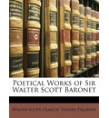 Poetical Works of Sir Walter Scott Baronet - Sir Walter Scott