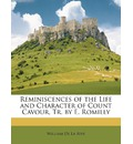 Reminiscences of the Life and Character of Count Cavour, Tr. by E. Romilly - William De La Rive