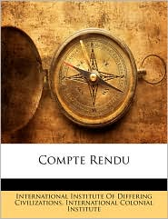 Compte Rendu - Created by International Institute of Differing CIV, Created by Coloni International Colonial Institute