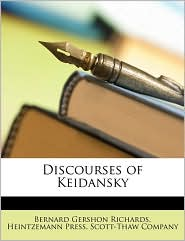 Discourses of Keidansky - Bernard Gershon Richards, Heintzemann Press, Created by Company Scott-Thaw Company