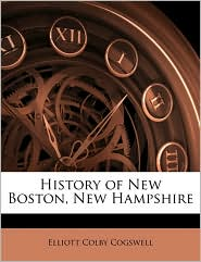 History Of New Boston, New Hampshire - Elliott Colby Cogswell