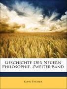 Fischer, Kuno: Geschichte Der Neuern Philosophie, Zweiter Band