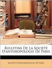 Bulletins De La Soci t D'anthropologie De Paris - Created by Soci t Soci t  D'anthropologie De Paris