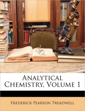 Analytical Chemistry, Volume 1 - Frederick Pearson Treadwell