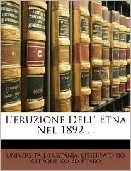 L'Eruzione Dell' Etna Nel 1892. - Created by D Universit Di Catania Osservatorio Ast