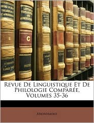 Revue De Linguistique Et De Philologie Compar e, Volumes 35-36 - Anonymous