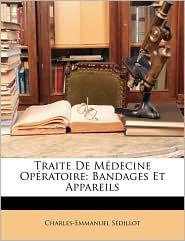 Traite De M decine Op ratoire: Bandages Et Appareils - Charles-Emmanuel S dillot