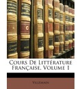 Cours de Litterature Francaise, Volume 1 - Villemain