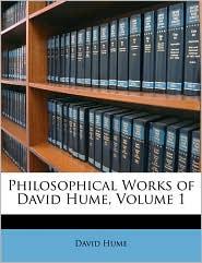 Philosophical Works of David Hume, Volume 1 - David Hume