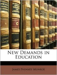 New Demands in Education - James Phinney Munroe