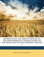 Abstracts of the Papers Printed in the Philosophical Transactions of the Royal Society of London, Volume 1