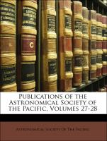 Publications of the Astronomical Society of the Pacific, Volumes 27-28