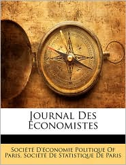 Journal Des conomistes - Created by Soci t Soci t  D' conomie Politique Of Paris, Created by Soci t Soci t  De Statistique De Paris