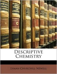Descriptive Chemistry - Lyman Churchill Newell