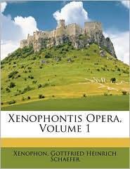 Xenophontis Opera, Volume 1 - Xenophon, Gottfried Heinrich Schaefer