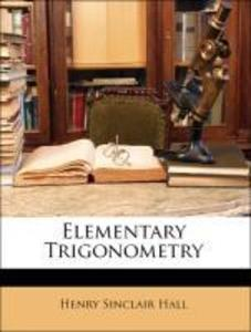 Elementary Trigonometry als Taschenbuch von Henry Sinclair Hall, Samuel Ratcliffe Knight - Nabu Press