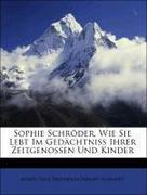Schmidt, Moses Paul Friedrich Philipp: Sophie Schröder, Wie Sie Lebt Im Gedächtniss Ihrer Zeitgenossen Und Kinder