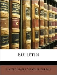 Bulletin - Created by States Wea United States Weather Bureau