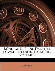 B ndige U. Reine Darstell. D. Wahren Infinit-Calculs, Dritter band - Anonymous