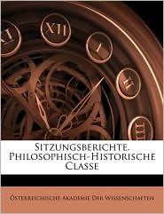 Sitzungsberichte Der Kaiserlichen Akademie Der Wissenschaften. Philosophisch-Historische Classe. - Created by Sterreichische Akademie Der Wissenscha