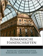 Romanische Handschriften - Badische Landesbibliothek Karlsruhe, Gerdinand Lamey