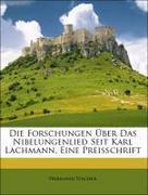 Fischer, Hermann: Die Forschungen Über Das Nibelungenlied Seit Karl Lachmann, Eine Preisschrift