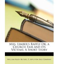 Mrs. Limber's Raffle Or, a Church Fair and Its Victims - William Allen Butler