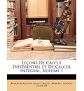 Lecons de Calcul Differentiel Et de Calcul Integral, Volume 1 - Baron Augustin Louis Cauchy
