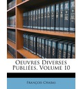 Oeuvres Diverses Publies, Volume 10 - Franois Chabas