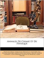 Annales de Chimie Et de Physique - Francois Arago, Marcellin Berthelot, Leuthre Lie Nicolas Mascart