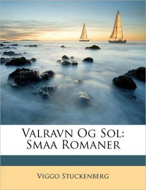 Valravn Og Sol: Smaa Romaner - Viggo Stuckenberg