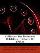 Monmerqué, Louis-Jean-Nicolas;Petitot, Claude Bernard;Petitot, Alexandre: Collection Des Memoires Relatifs a L´histoire De France