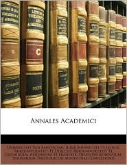 Annales Academici - Universiteit Van Amsterdam, Rijksuniversiteit Te Utrecht, Rijksuniversiteit Te Leiden