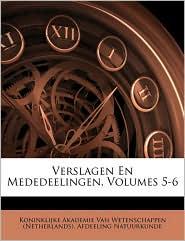 Verslagen En Mededeelingen, Volumes 5-6 - Created by Koninklijke Akademie Van Wetenschappen (