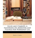 Glues and Cements - Hans J S Cassal