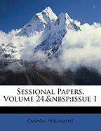 Sessional Papers, Volume 24, Issue 1