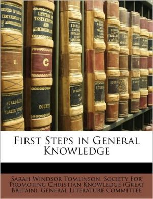 First Steps In General Knowledge - Sarah Windsor Tomlinson, Created by Society for Promoting Christian Knowledg