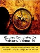 De Condorcet, Jean-Antoine-Nicolas Caritat;Voltaire;Decroix, Jacques Joseph Marie: OEuvres Complètes De Voltaire, Volume 66