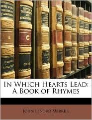 In Which Hearts Lead - John Lenord Merrill