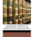 Biographical Story of the Constitution - Edward Elliott