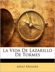 La Vida De Lazarillo De Tormes - Adolf Kressner