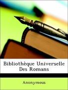 Anonymous: Bibliothèque Universelle Des Romans