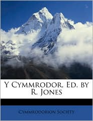 Y Cymmrodor, Ed. by R. Jones - Created by Society Cymmrodorion Society